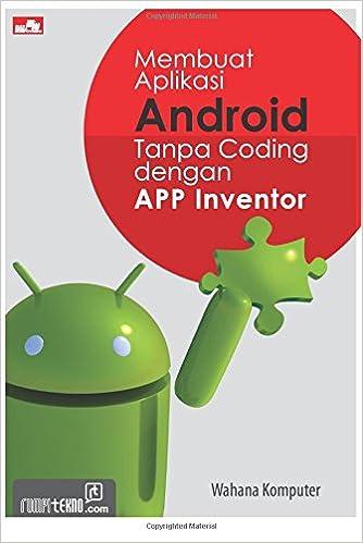 Buy Membuat Aplikasi Android Tanpa Coding dengan App Inventor ...