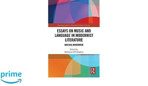 amazoncom essays on music and language in modernist literature  amazoncom essays on music and language in modernist literature musical  modernism routledge studies in twentieth century literature