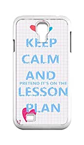 Cool Painting keep calm and pretend it's on the lesson plan Snap-on Hard Back Case Cover Shell for Samsung GALAXY S4 I9500 I9502 I9508 I959 -391