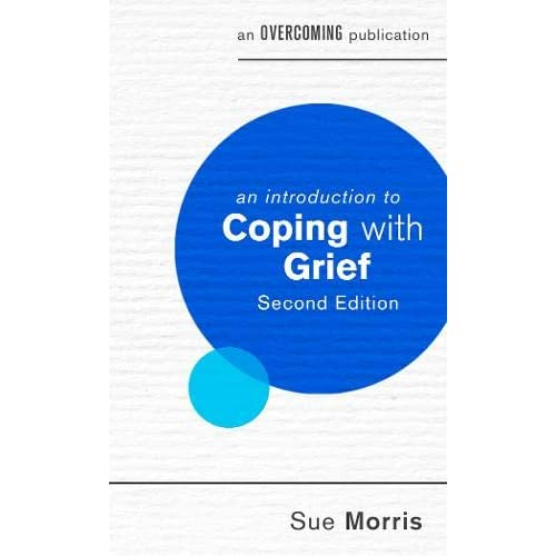 An Introduction to Coping with Grief, 2nd Edition (An Introduction to Coping series)