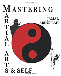 Mastery in Martial Arts and Self: Ninja Kung Fu: Jamal ...