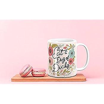Ditooms Ceramic Coffee Mug Eat A Bag Of Dicks11oz