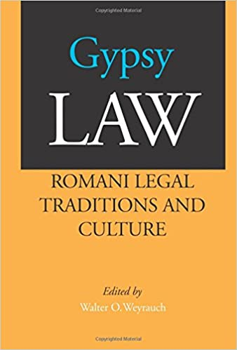 Romani Legal Traditions and Culture Gypsy Law