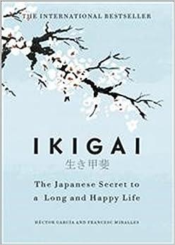 Descargar gratis Ikigai: The Japanese Secret To A Long And Happy Life PDF
