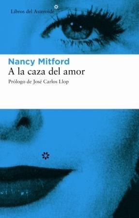 A la caza del amor (Libros del Asteroide, Band 2)