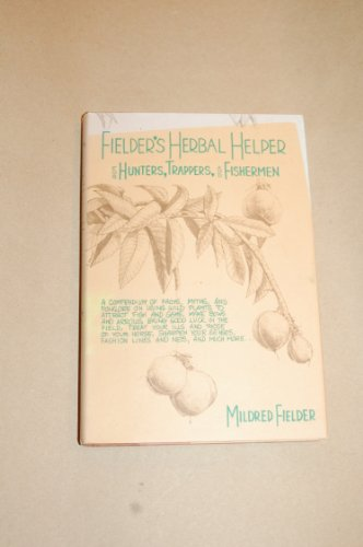(Fielder's Herbal helper for hunters, trappers, and fishermen)