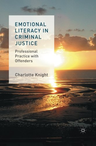 Emotional Literacy in Criminal Justice: Professional Practice with Offenders