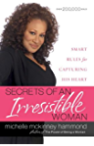 Secrets of an Irresistible Woman: Smart Rules for Capturing His Heart