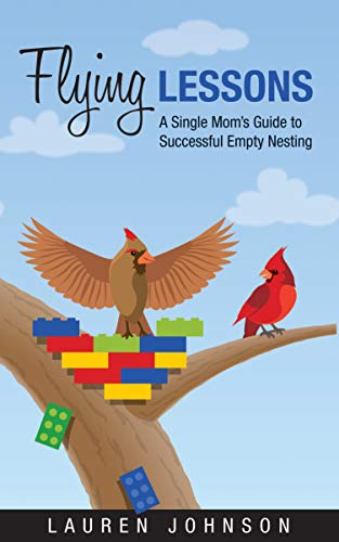 Flying Lessons: A Single Mom's Guide to Successful Empty Nesting (Best Cities For Empty Nesters)