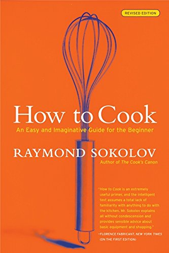 Read Online How to Cook Revised Edition: An Easy and Imaginative Guide for the Beginner PDF