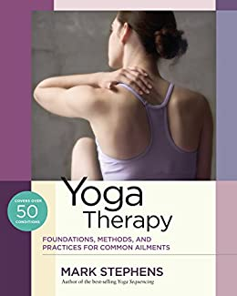 Amazon.com: Yoga Therapy: Foundations, Methods, and ...