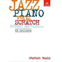 Jazz Piano from Scratch: a how-to guide for students and teachers