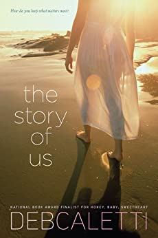 The Story of Us by [Caletti, Deb]