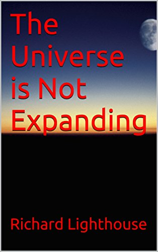 The Universe is Not Expanding (English Edition)