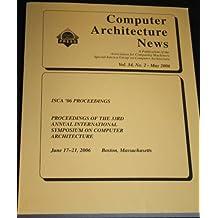 33rd International Symposium on Computer Architecture (Isca 2006): 05-07 June 2006/london, Ontario, Canada