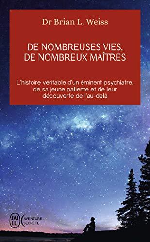 (De nombreuses vies, de nombreux maîtres : L'histoire véritable d'un éminent psychiatre, de sa jeune patiente et de leur découverte de l'au-delà)