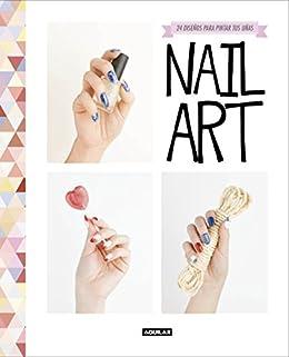 Amazon Nail Art 24 Diseos Para Pintar Tus Uas Spanish