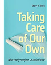 Taking Care of Our Own: When Family Caregivers Do Medical Work