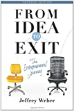 From Idea to Exit, Jeff Weber, 098270299X