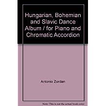 Hungarian, Bohemian and Slavic Dance Album / for Piano and Chromatic Accordion