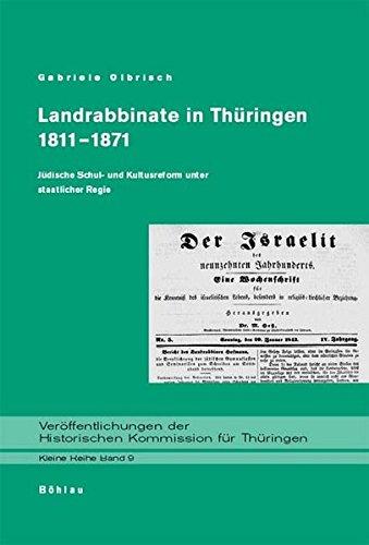 Download Landrabbinate in Thuringen 1811-1871: Judische Schul- Und Kultusreform Unter Staatlicher Regie (Veroffentlichungen Der Historischen Kommission Fur Thuringen) (German Edition) ebook
