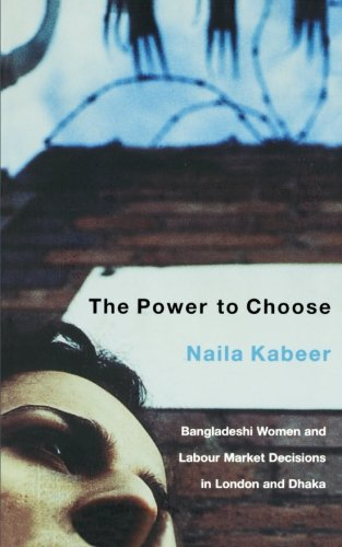 The Power to Choose: Bangladeshi Garment Workers in London and Dhaka -  Naila Kabeer, Paperback