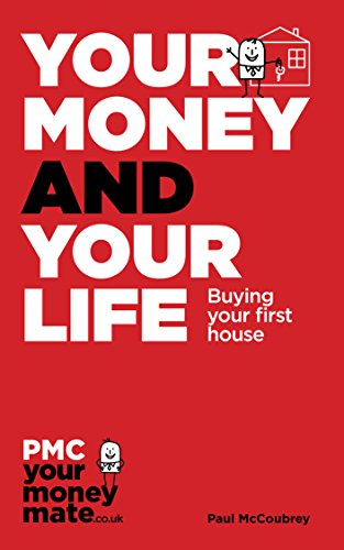Your Money and Your Life: Buying Your First House