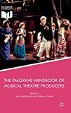 The Palgrave Handbook of Musical Theatre Producers by Laura MacDonald, William A. Everett