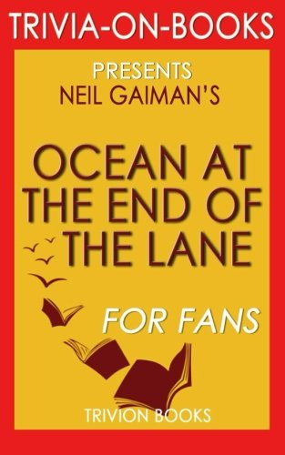 Download Trivia: The Ocean at the End of the Lane: A Novel by Neil Gaiman (Trivia-on-Books) PDF