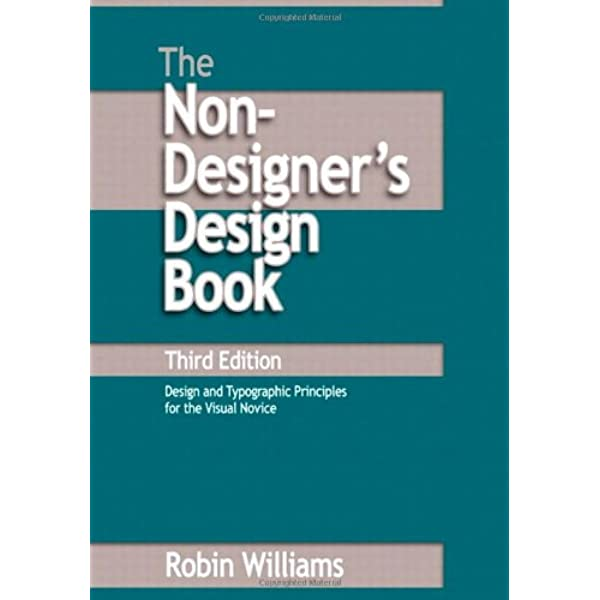 The Non Designer S Design Book Williams Robin 9780321534040 Amazon Com Books