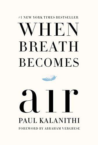 When Breath Becomes Air by [Kalanithi, Paul]