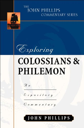 Download Exploring Colossians and Philemon (John Phillips Commentary Series) (The John Phillips Commentary Series) ebook