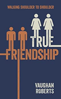 True Friendship by [Roberts, Vaughan]