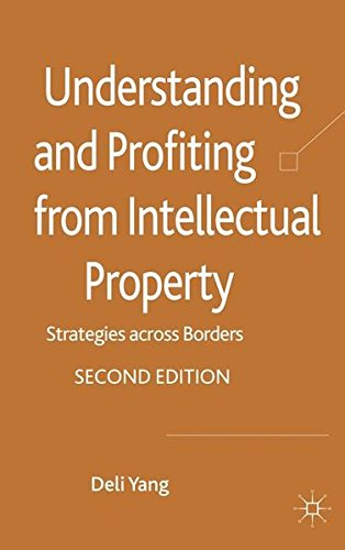 Understanding and Profiting from Intellectual Property: Strategies across Borders