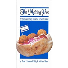 The Melting Pot -  A Quick and Easy Blend of Israeli Cuisine