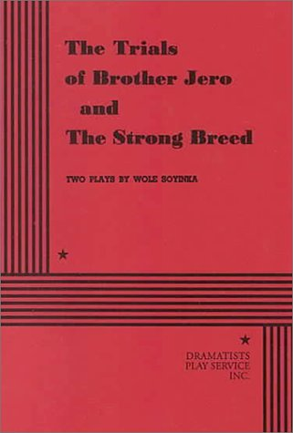 By Wole Soyinka The Trials of Brother Jero and The Strong Breed. [Paperback] (The Trials Of Brother Jero By Wole Soyinka)