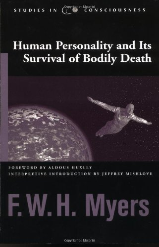 Human Personality and Its Survival of Bodily Death (Studies in Consciousness)