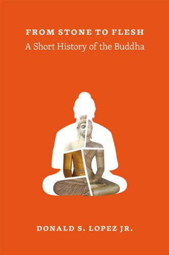 From Stone to Flesh: A Short History of the Buddha (Buddhism and Modernity)