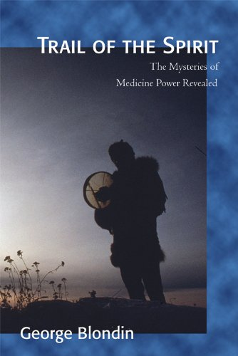 Trail of the Spirit: The Mysteries of Medicine Power Revealed