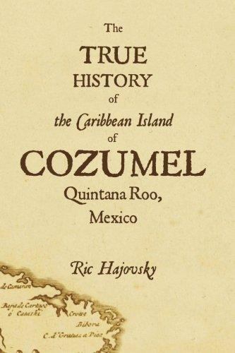 Read Online True History of Cozumel ebook