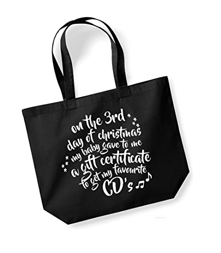 On the 3rd Day of Christmas My Baby Gave to Me a Gift Certificate to Get My Favourite CD's - Large Canvas Fun Slogan Tote Bag Black/White