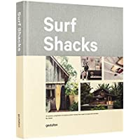 Surf Shacks: An Eclectic Compilation of Surfers' Homes from Coast to Coast and Overseas