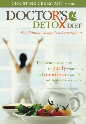 Doctor's Detox Diet The Ultimate Weight Loss Prescription (Volume 1)