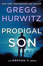 Prodigal Son: An Orphan X Novel (Orphan X, 6)