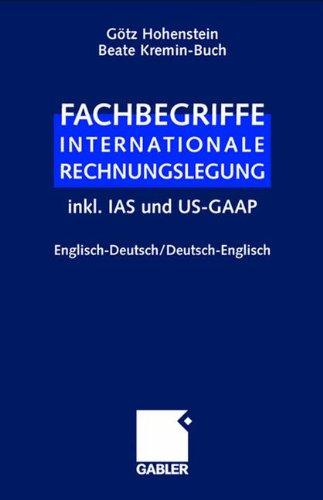 Fachbegriffe Internationale Rechnungslegung. Englisch-Deutsch/Deutsch-Englisch inkl. IAS und US-GAAP