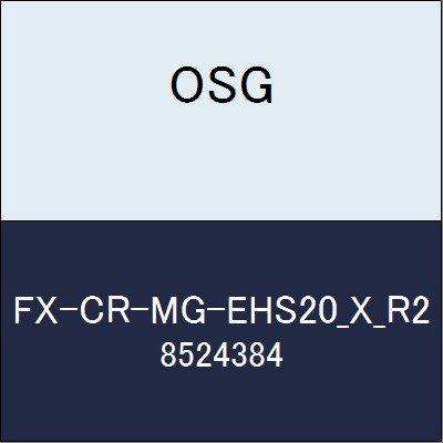 OSG エンドミル FX-CR-MG-EHS20_X_R2 商品番号 8524384