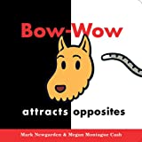 Bow-Wow Attracts Opposites