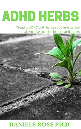 ADHD HERBS: Treating ADHD with herbs supplements and other Natural Remedy in -
