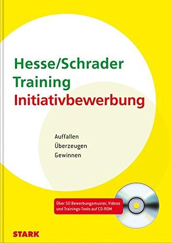 Hesse/Schrader: Training Initiativbewerbung: Auffallen - Überzeugen - Gewinnen