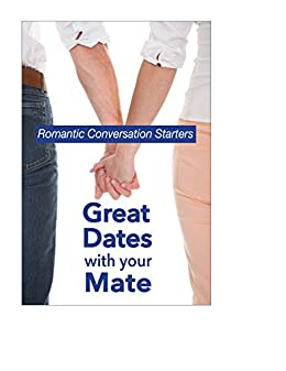 Great Dates with your Mate: Romantic Conversation Starters by [Kehler, Laurie]